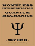 See Homeless Interpretation of Quantum Mechanics