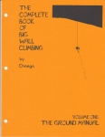 THE COMPLETE BOOK OF BIG WALL CLIMBING: Volume One, The Ground Manual